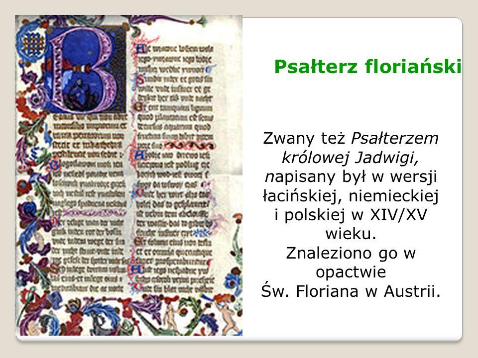 Znaleziono go w opactwie Św. Floriana w Austrii.