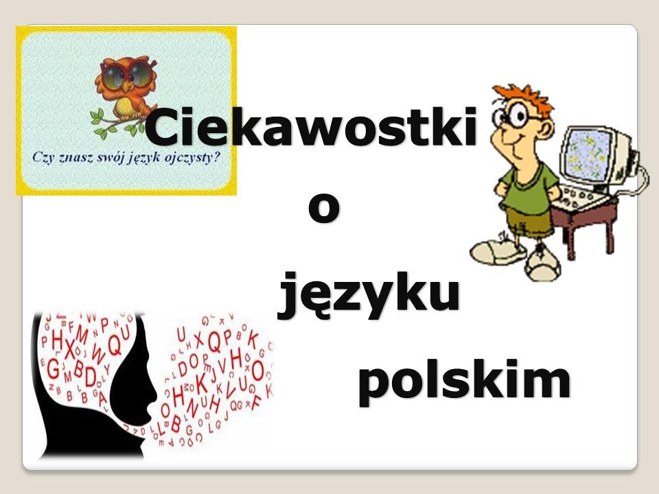 Ciekawostki o języku polskim