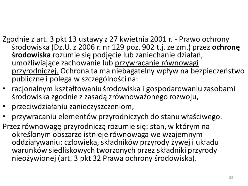 Zgodnie z art. 3 pkt 13 ustawy z 27 kwietnia 2001 r