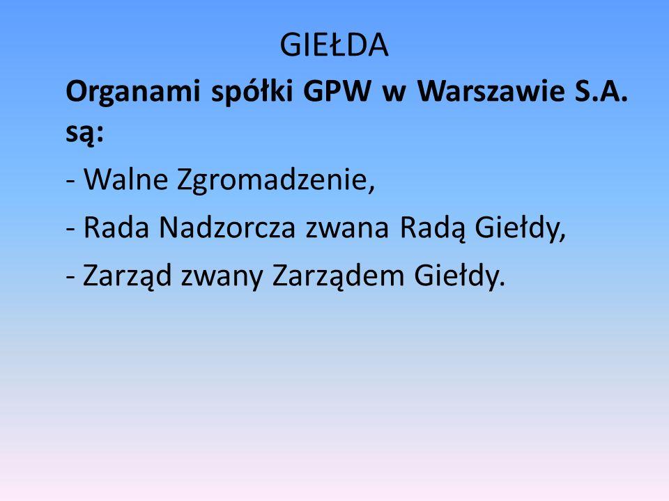 GIEŁDA Organami spółki GPW w Warszawie S.A.