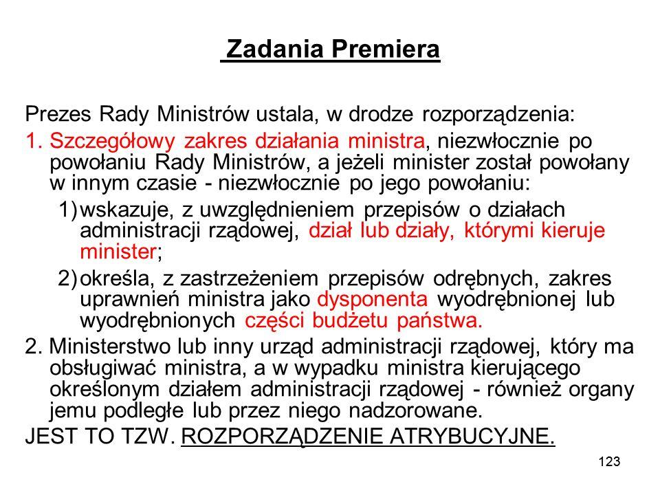 Zadania Premiera Prezes Rady Ministrów ustala, w drodze rozporządzenia: