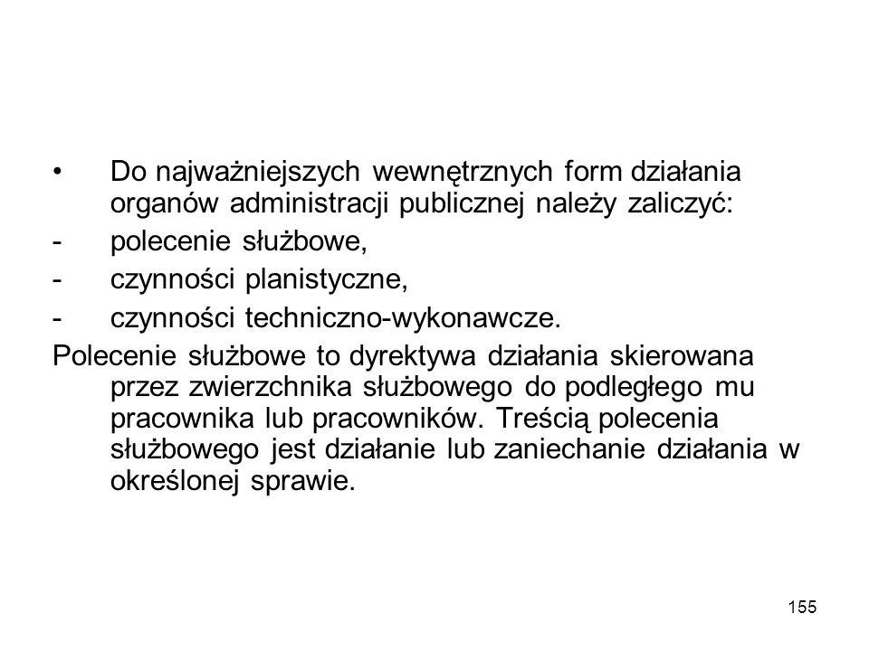 Do najważniejszych wewnętrznych form działania organów administracji publicznej należy zaliczyć: