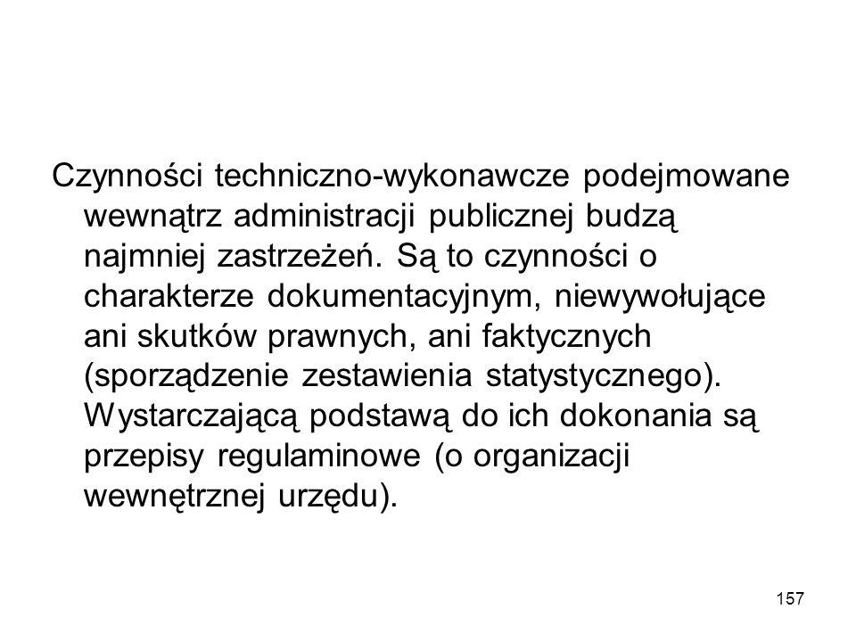 Czynności techniczno-wykonawcze podejmowane wewnątrz administracji publicznej budzą najmniej zastrzeżeń.