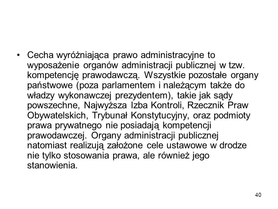 Cecha wyróżniająca prawo administracyjne to wyposażenie organów administracji publicznej w tzw.