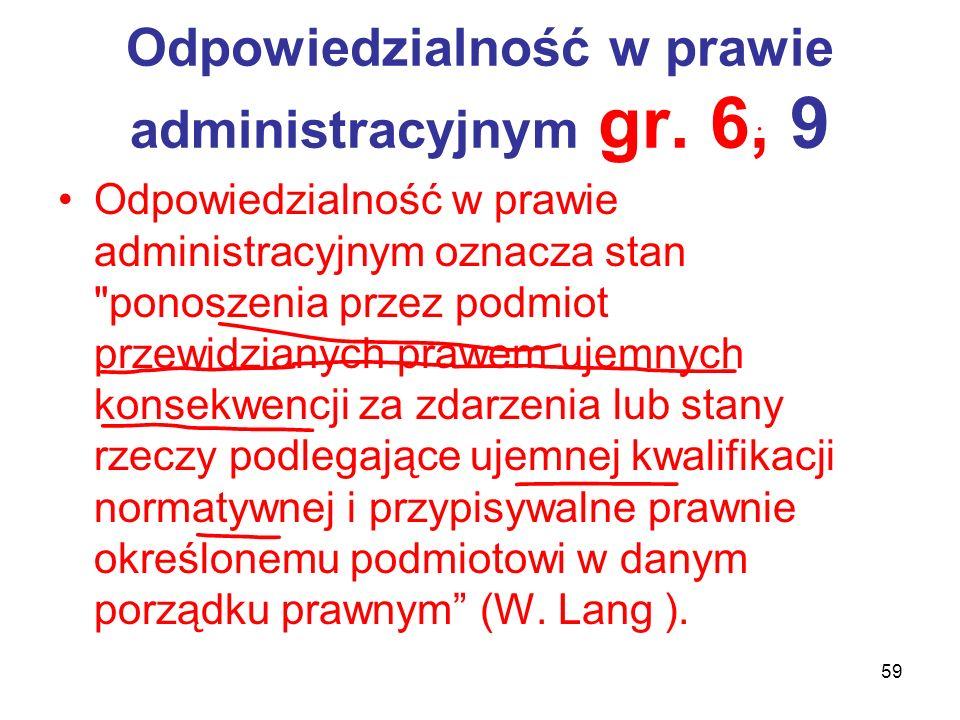 Odpowiedzialność w prawie administracyjnym gr. 6, 9
