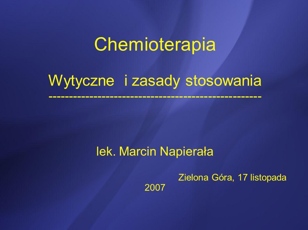 Chemioterapia Wytyczne i zasady stosowania