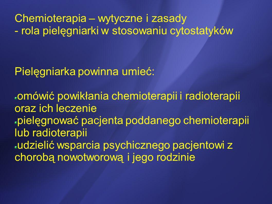 Chemioterapia – wytyczne i zasady - rola pielęgniarki w stosowaniu cytostatyków