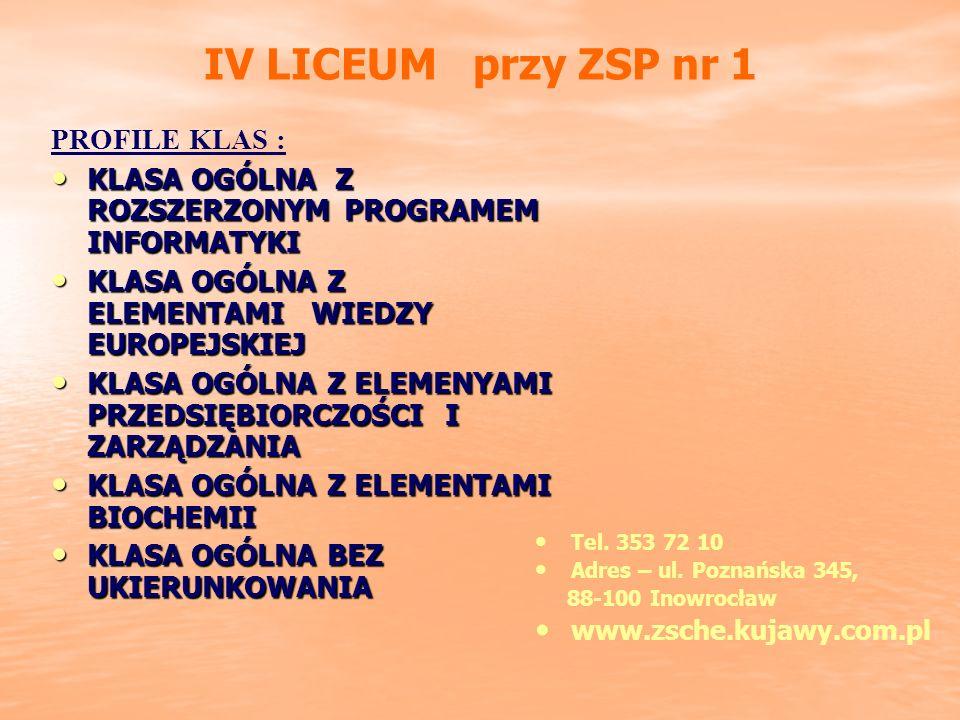 IV LICEUM przy ZSP nr 1 PROFILE KLAS :