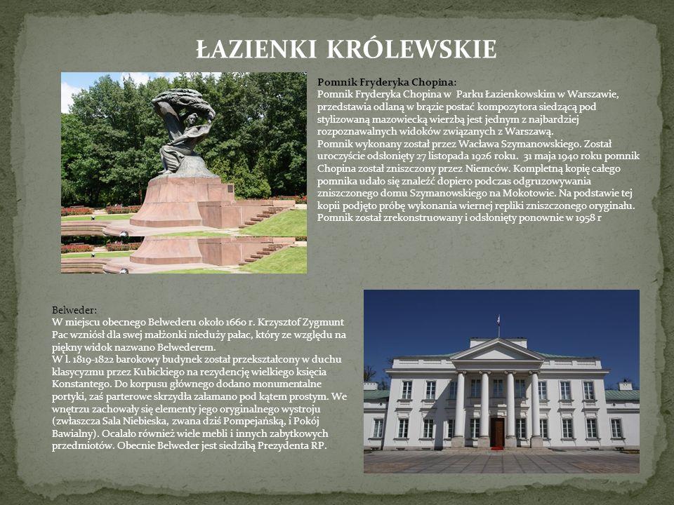 ŁAZIENKI KRÓLEWSKIE Pomnik Fryderyka Chopina: