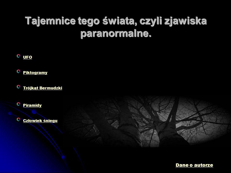 Tajemnice tego świata, czyli zjawiska paranormalne.