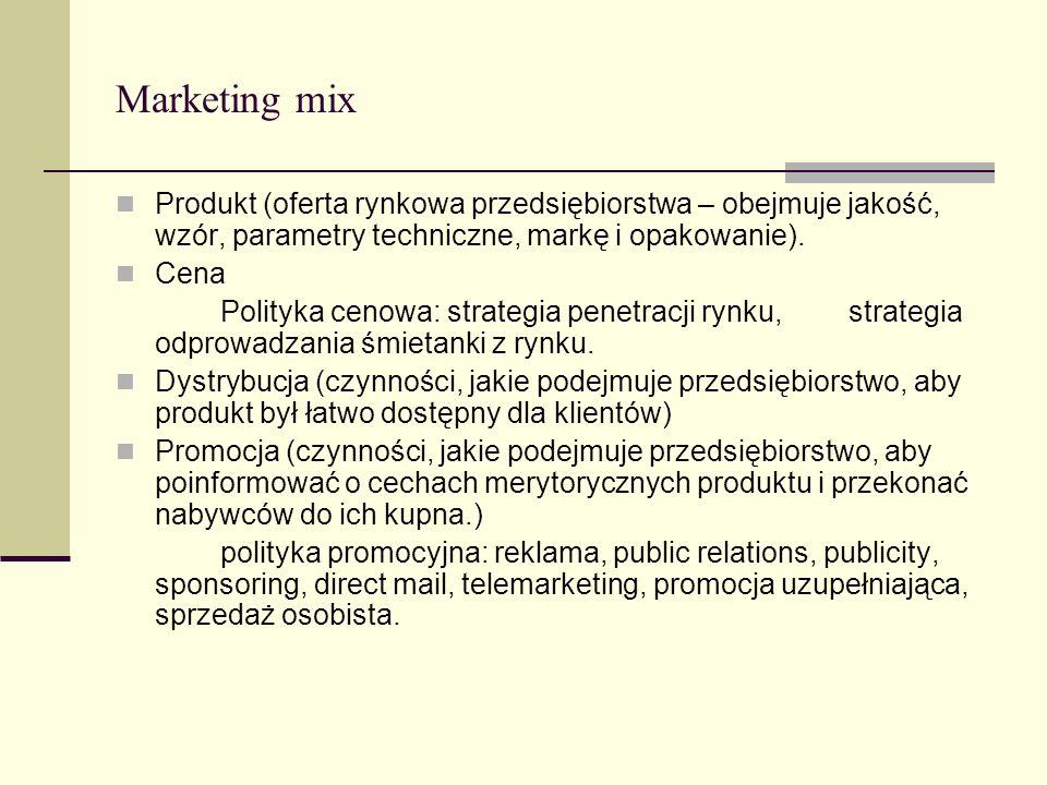 Marketing mix Produkt (oferta rynkowa przedsiębiorstwa – obejmuje jakość, wzór, parametry techniczne, markę i opakowanie).