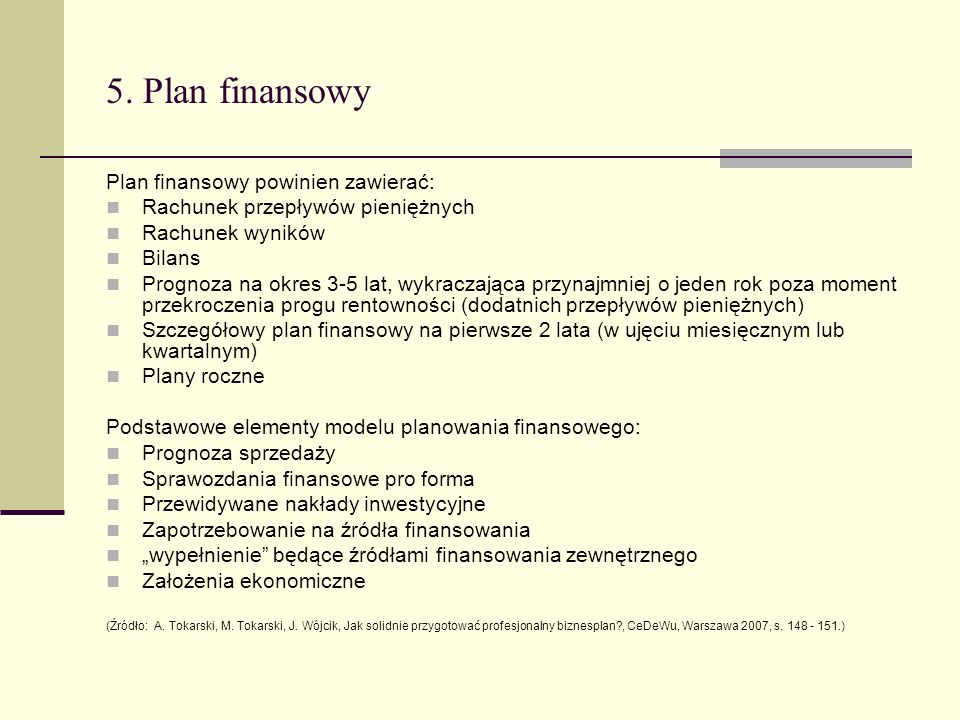 5. Plan finansowy Plan finansowy powinien zawierać: