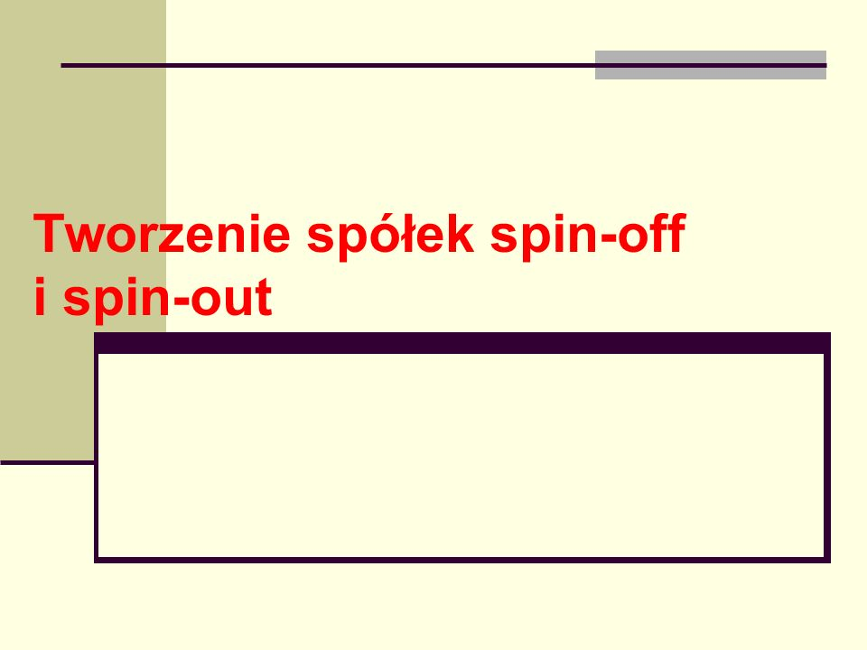 Tworzenie spółek spin-off i spin-out