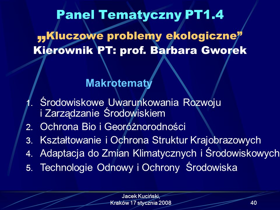 """""""Kluczowe problemy ekologiczne Kierownik PT: prof. Barbara Gworek"""