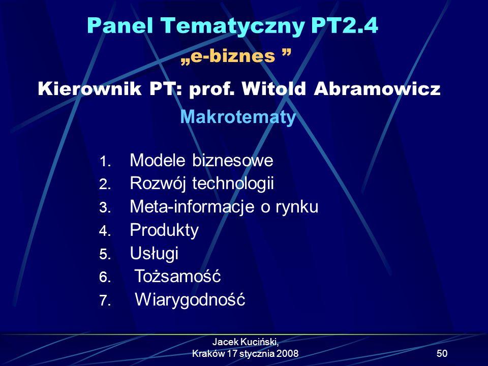 """Panel Tematyczny PT2.4 """"e-biznes Kierownik PT: prof. Witold Abramowicz. Makrotematy. Modele biznesowe."""