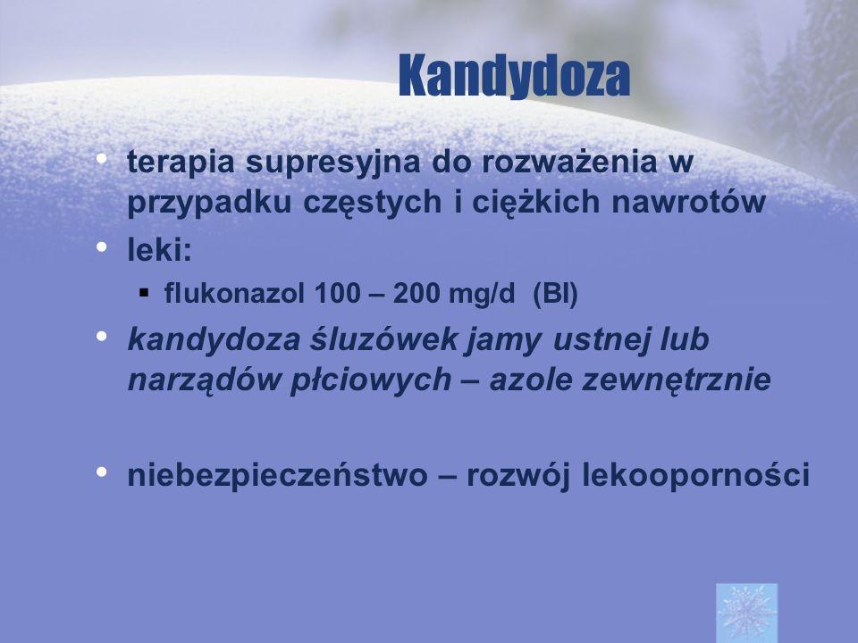 Kandydozaterapia supresyjna do rozważenia w przypadku częstych i ciężkich nawrotów. leki: flukonazol 100 – 200 mg/d (BI)