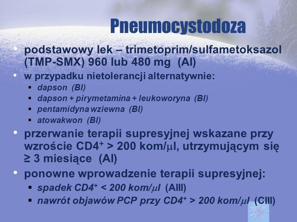 Pneumocystodoza podstawowy lek – trimetoprim/sulfametoksazol (TMP-SMX) 960 lub 480 mg (AI) w przypadku nietolerancji alternatywnie: