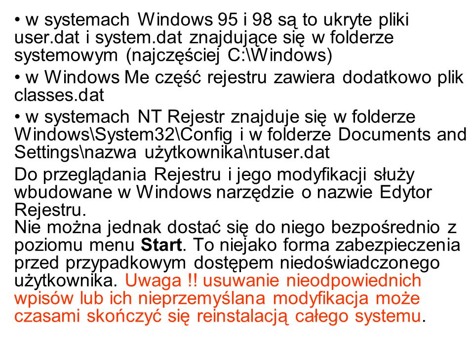 w systemach Windows 95 i 98 są to ukryte pliki user. dat i system