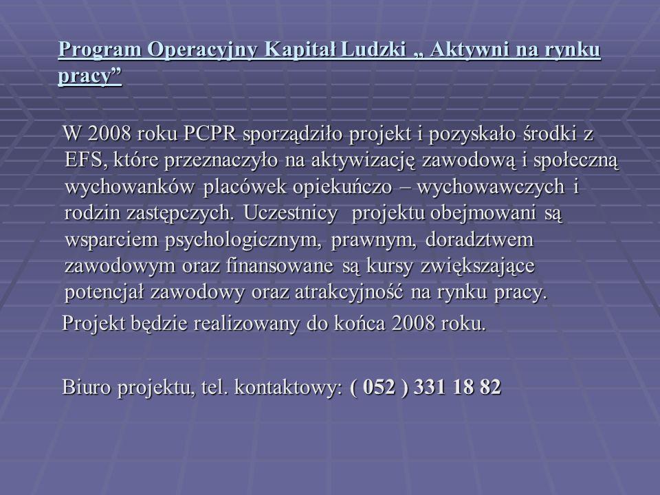 """Program Operacyjny Kapitał Ludzki """" Aktywni na rynku pracy"""
