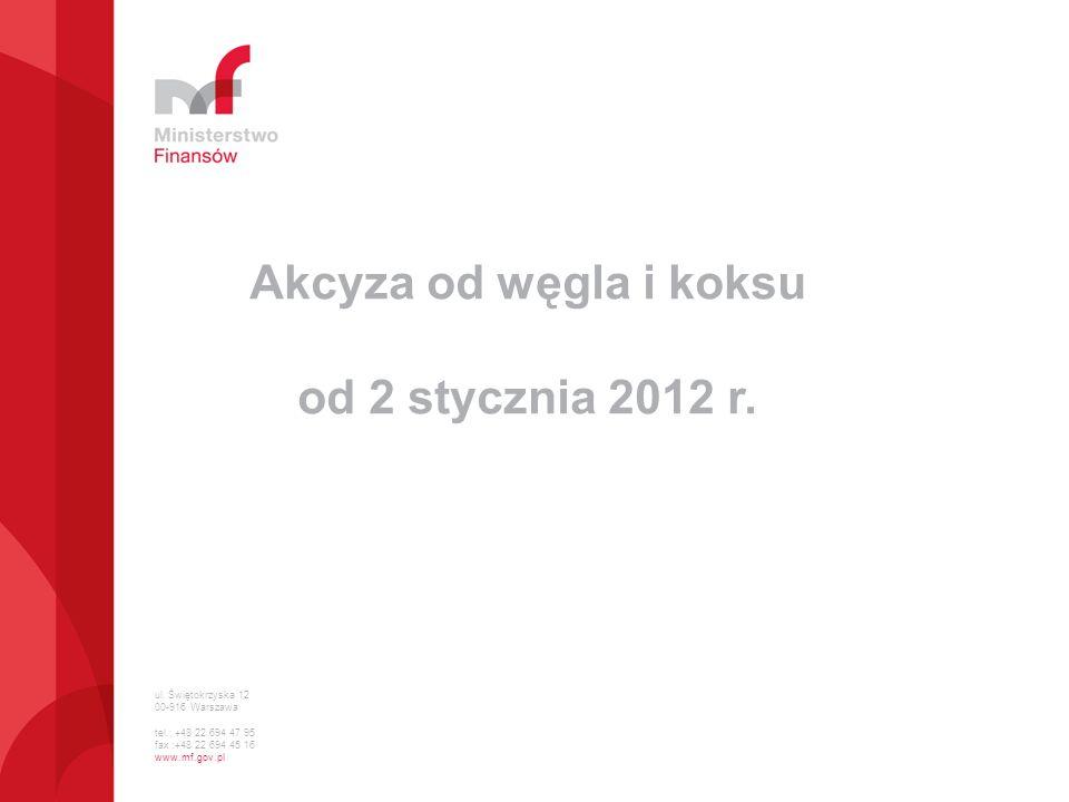 Akcyza od węgla i koksu od 2 stycznia 2012 r.