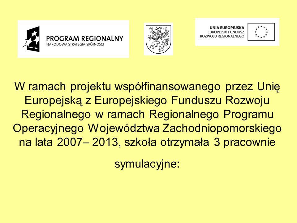 W ramach projektu współfinansowanego przez Unię Europejską z Europejskiego Funduszu Rozwoju Regionalnego w ramach Regionalnego Programu Operacyjnego Województwa Zachodniopomorskiego na lata 2007– 2013, szkoła otrzymała 3 pracownie symulacyjne: