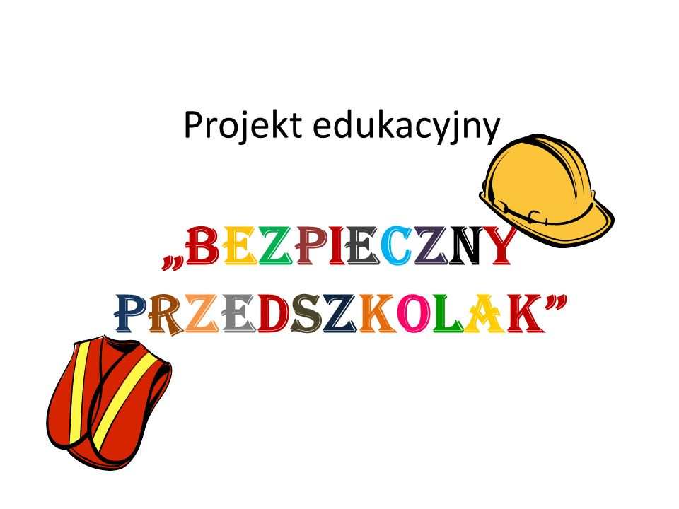 """""""BEZPIECZNY PRZEDSZKOLAK"""