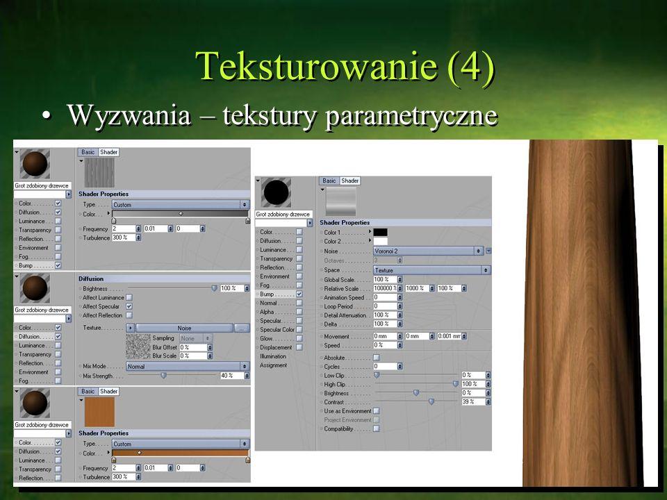 Teksturowanie (4) Wyzwania – tekstury parametryczne