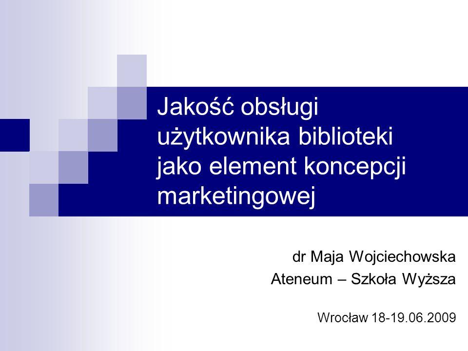 dr Maja Wojciechowska Ateneum – Szkoła Wyższa Wrocław 18-19.06.2009