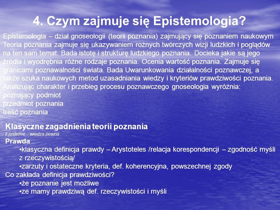 4. Czym zajmuje się Epistemologia