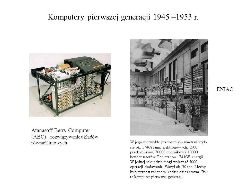 Komputery pierwszej generacji 1945 –1953 r.