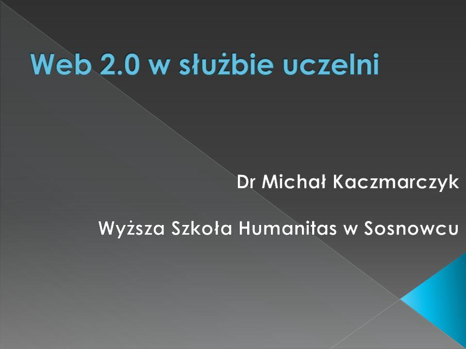 Dr Michał Kaczmarczyk Wyższa Szkoła Humanitas w Sosnowcu