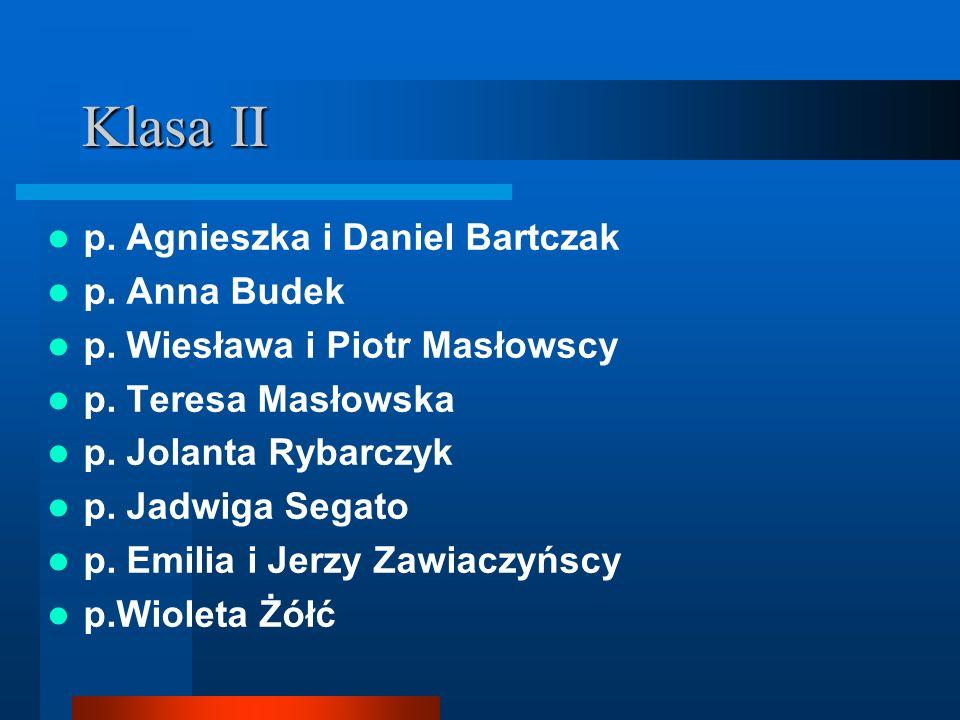 Klasa II p. Agnieszka i Daniel Bartczak p. Anna Budek