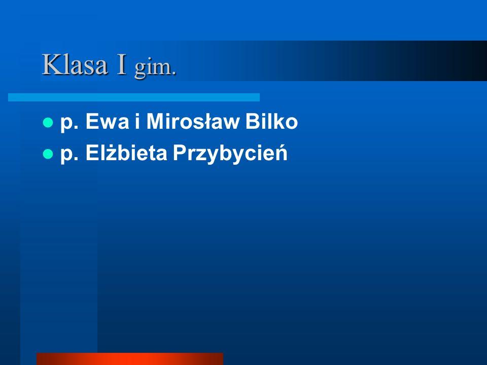 Klasa I gim. p. Ewa i Mirosław Bilko p. Elżbieta Przybycień