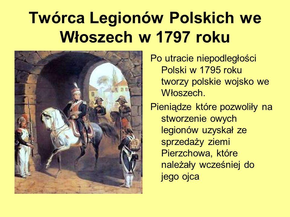 Twórca Legionów Polskich we Włoszech w 1797 roku