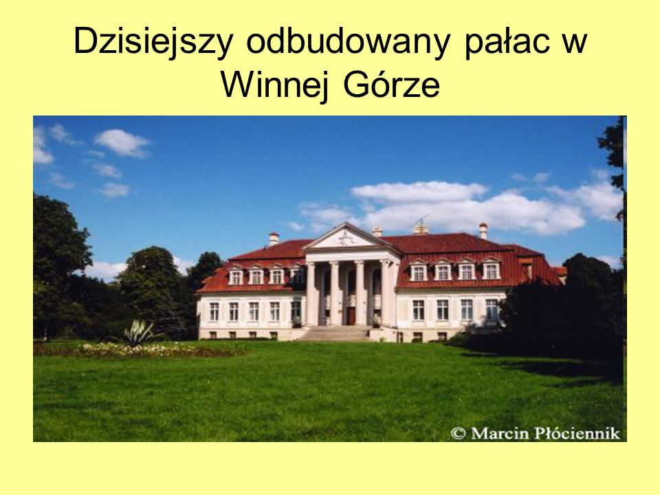 Dzisiejszy odbudowany pałac w Winnej Górze