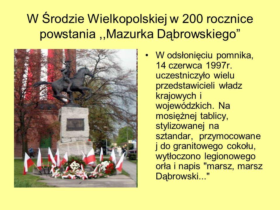 W Środzie Wielkopolskiej w 200 rocznice powstania ,,Mazurka Dąbrowskiego