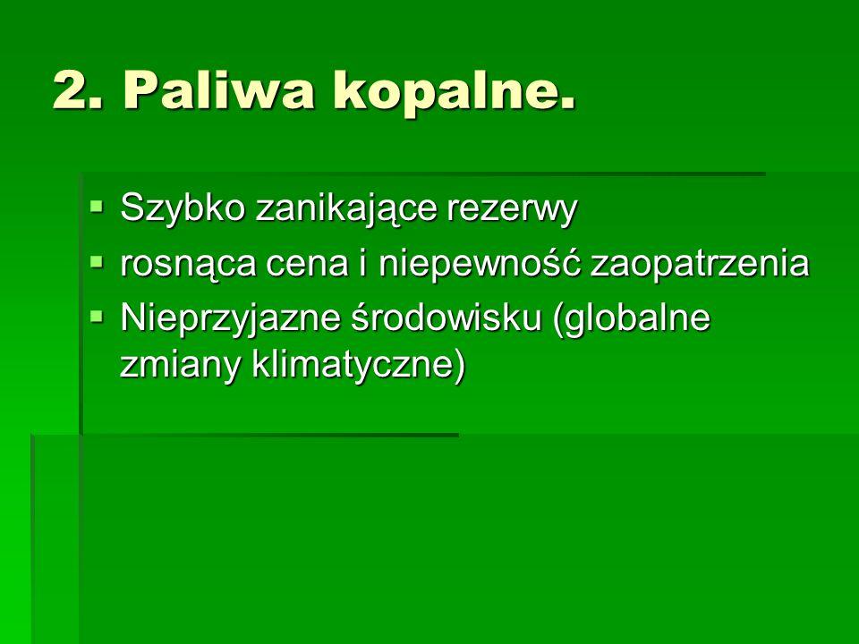 2. Paliwa kopalne. Szybko zanikające rezerwy