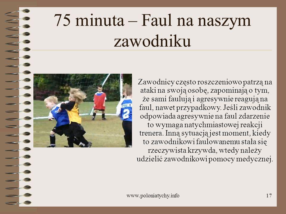 75 minuta – Faul na naszym zawodniku