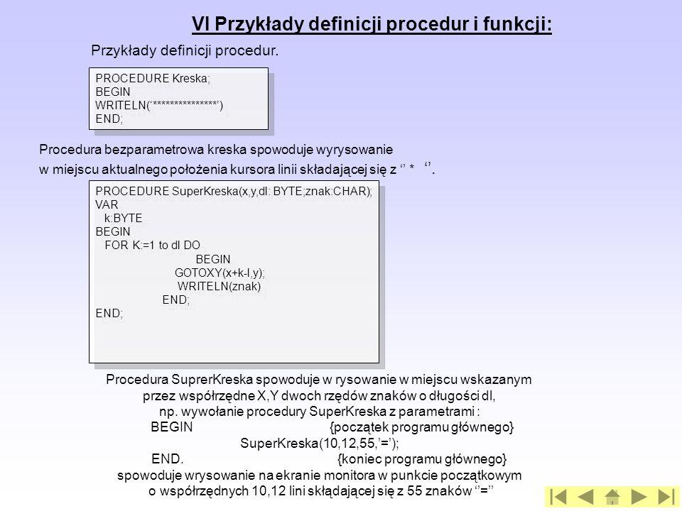VI Przykłady definicji procedur i funkcji: