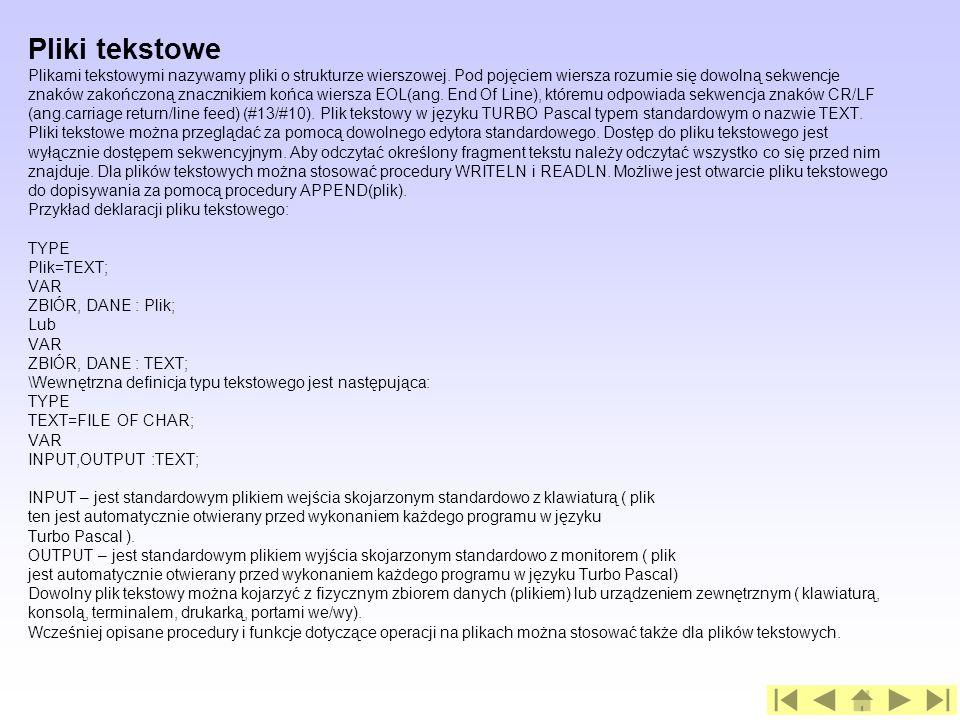 Pliki tekstowe Plikami tekstowymi nazywamy pliki o strukturze wierszowej.