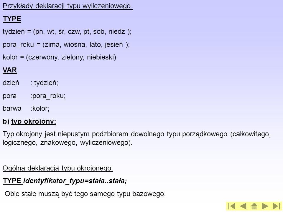 Przykłady deklaracji typu wyliczeniowego.