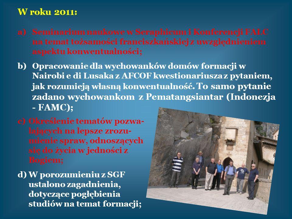 W roku 2011: Seminarium naukowe w Seraphicum i Konferencji FALC na temat tożsamości franciszkańskiej z uwzględnieniem aspektu konwentualności;