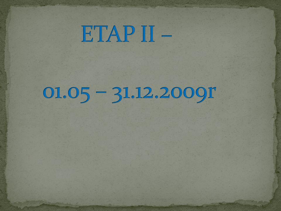 ETAP II – 01.05 – 31.12.2009r