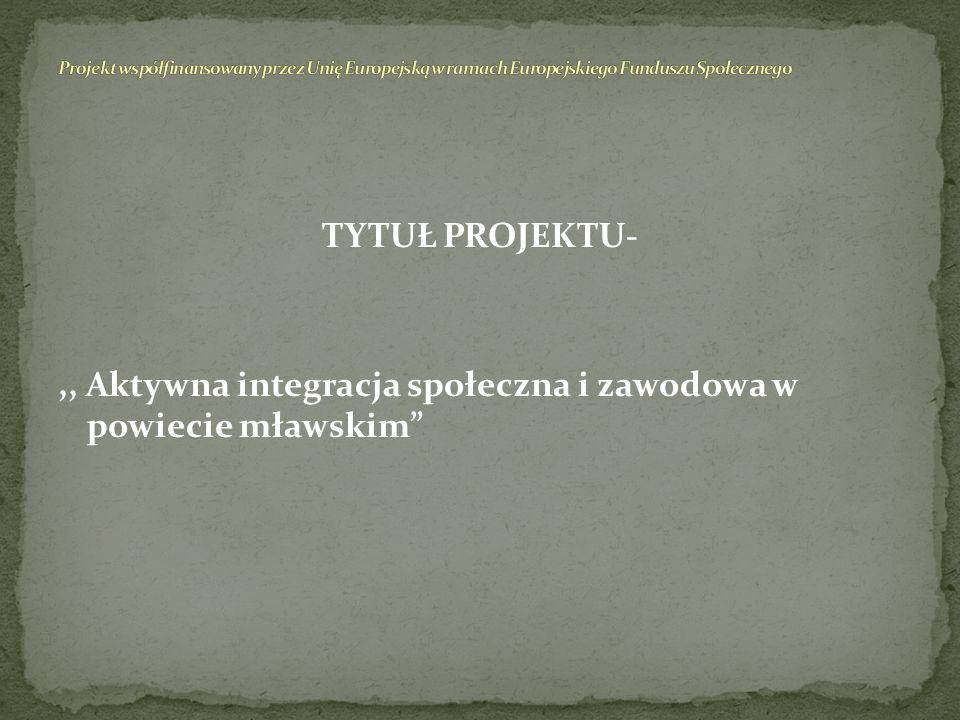 ,, Aktywna integracja społeczna i zawodowa w powiecie mławskim
