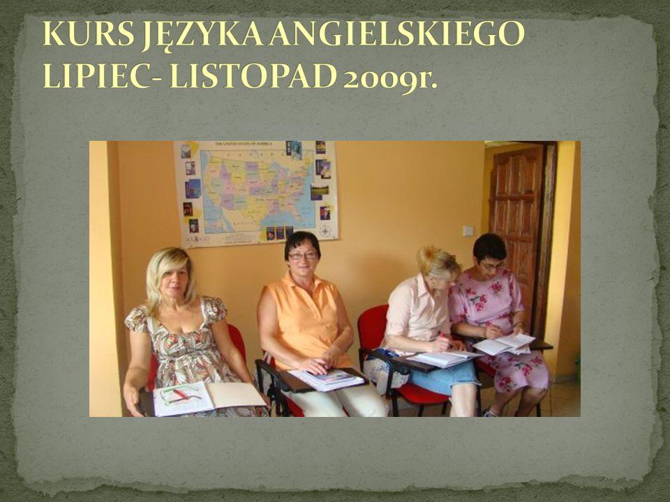 KURS JĘZYKA ANGIELSKIEGO LIPIEC- LISTOPAD 2009r.