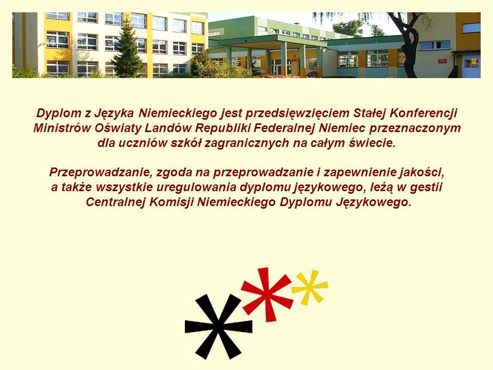 Dyplom z Języka Niemieckiego jest przedsięwzięciem Stałej Konferencji Ministrów Oświaty Landów Republiki Federalnej Niemiec przeznaczonym dla uczniów szkół zagranicznych na całym świecie.