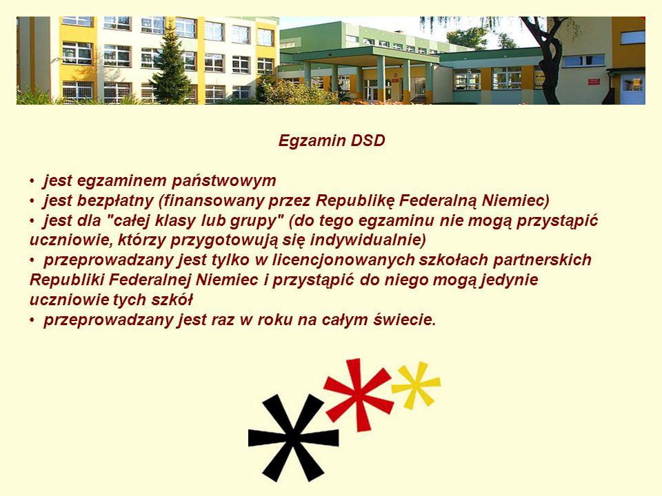 Egzamin DSD jest egzaminem państwowym. jest bezpłatny (finansowany przez Republikę Federalną Niemiec)