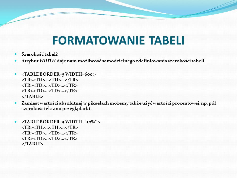 FORMATOWANIE TABELI Szerokość tabeli: