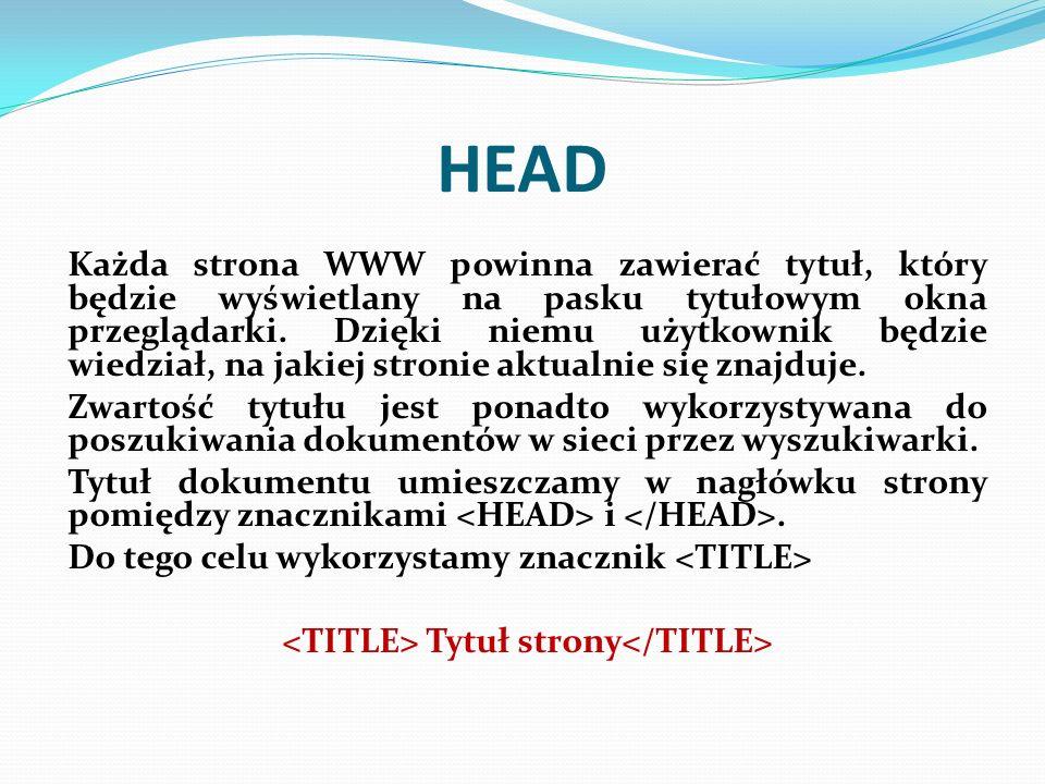 <TITLE> Tytuł strony</TITLE>