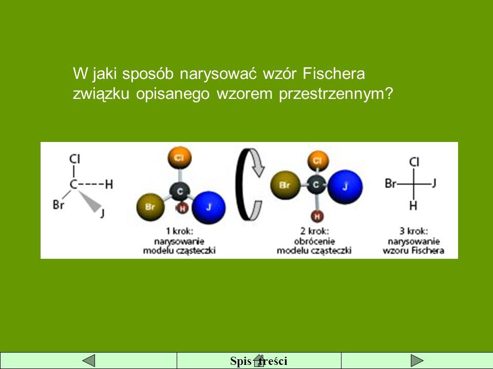 W jaki sposób narysować wzór Fischera związku opisanego wzorem przestrzennym